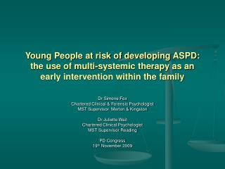 Young People at risk of developing ASPD: the use of multi-systemic therapy as an early intervention within the family