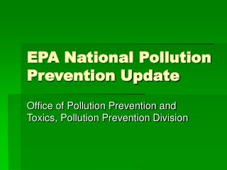 EPA National Pollution Prevention Update