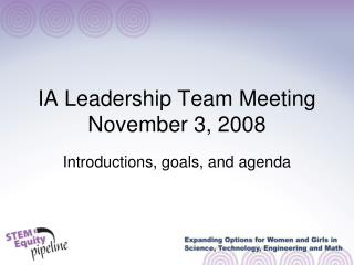 IA Leadership Team Meeting November 3, 2008