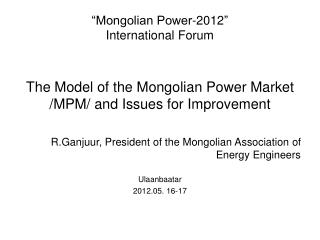 �Mongolian Power- 2012 �  International Forum