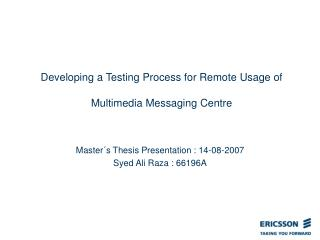 Developing a Testing Process for Remote Usage of  Multimedia Messaging Centre