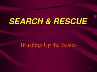 SEARCH  RESCUE