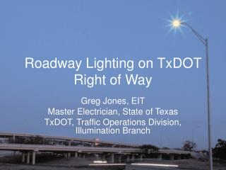 Roadway Lighting on TxDOT Right of Way
