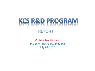 Christopher Nantista ML-SCRF Technology Meeting July 28, 2010