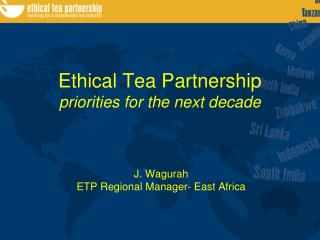 Ethical Tea Partnership priorities for the next decade