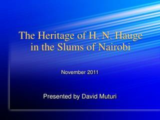 The Heritage of H. N. Hauge in the Slums of Nairobi