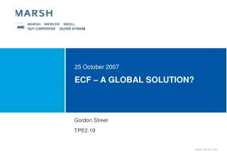 ECF – A GLOBAL SOLUTION?
