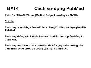 B ÀI  4C ách sử dụng  PubMed