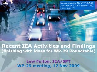 Recent IEA Activities and Findings (finishing with ideas for WP-29 Roundtable)