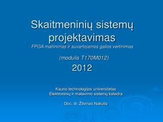 Kauno technologijos universitetas Elektroninių ir matavimo sistemų katedra