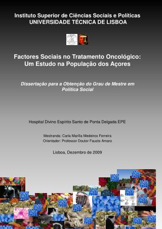 Hospital Divino Espírito Santo de Ponta Delgada EPE Mestranda: Carla Marília Medeiros Ferreira