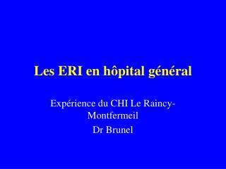 Les ERI en hôpital général
