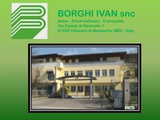 BORGHI IVAN snc Axles - Electrowheels - Transaxles Via Caduti di Navicello 1
