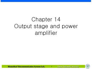 Chapter 14  Output stage and power amplifier