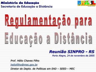Reunião SINPRO - RS Porto Alegre, 24 de novembro de 2005