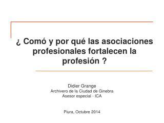 ¿ Comó y por qué las asociaciones profesionales fortalecen la profesión ?