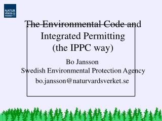 The Environmental Code and Integrated Permitting (the IPPC way)