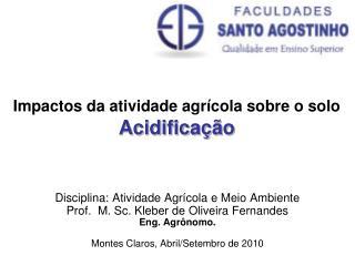 Impactos da atividade agrícola sobre o solo Acidificação