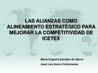 LAS ALIANZAS COMO ALINEAMIENTO ESTRATÉGICO PARA MEJORAR LA COMPETITIVIDAD DE ICETEX