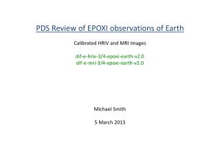 PDS Review of EPOXI observations of  Earth Calibrated  HRIV  and MRI images