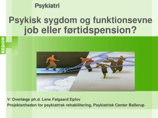 Psykisk sygdom og funktionsevne  job eller førtidspension?