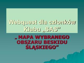 Webquest dla cz?onk�w Klubu �SAS�