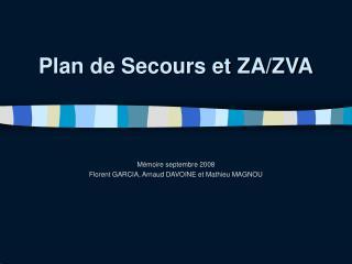 Plan de Secours et ZA/ZVA