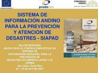 SISTEMA DE INFORMACIÓN ANDINO PARA LA PREVENCIÓN Y ATENCIÓN DE DESASTRES - SIAPAD