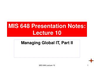 MIS 648 Presentation Notes: Lecture 10