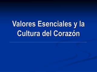 Valores Esenciales y la Cultura del Corazón