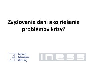 Zvyšovanie daní ako riešenie  problémov krízy?