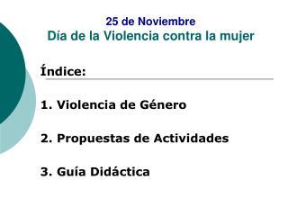 25 de Noviembre  Día de la Violencia contra la mujer