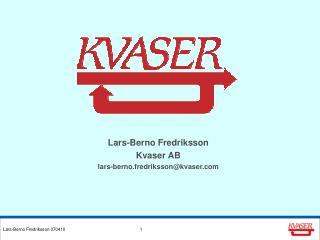 Lars-Berno Fredriksson Kvaser AB lars-berno.fredriksson@kvaser