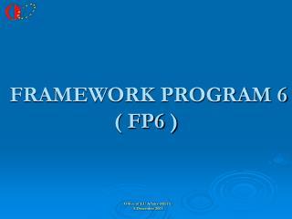 FRAMEWORK PROGRAM  6 ( FP6 )
