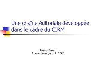 Une chaîne éditoriale développée dans le cadre du CIRM