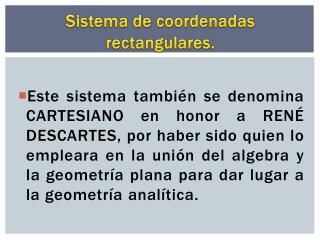 Sistema de coordenadas rectangulares.