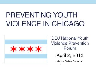 PREVENTING YOUTH VIOLENCE IN CHICAGO
