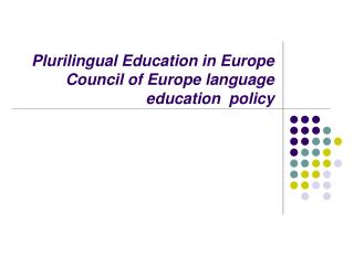 Plurilingual Education in Europe Council of Europe language  education  policy