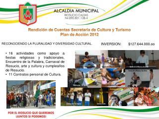 Rendición de Cuentas Secretaria de Cultura y Turismo Plan de Acción 2012