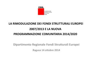Dipartimento Regionale Fondi Strutturali Europei Ragusa 14 ottobre 2014