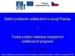 Dalším profesním vzděláváním k rozvoji Písecka  – Tvorba a pilotní realizace modulárních