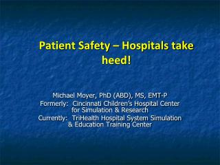 Patient Safety   Hospitals take heed