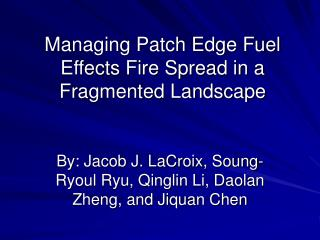 Managing Patch Edge Fuel Effects Fire Spread in a Fragmented Landscape
