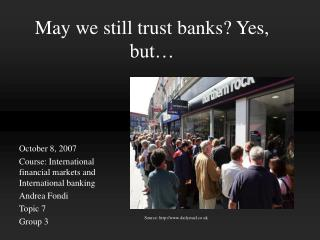 May we still trust banks? Yes, but…