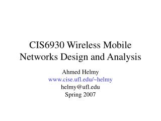 CIS6930 Wireless Mobile Networks Design and Analysis