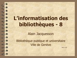 L'informatisation des bibliothèques - 8