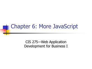 Chapter 6: More JavaScript