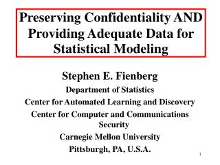 Preserving Confidentiality AND Providing Adequate Data for Statistical Modeling