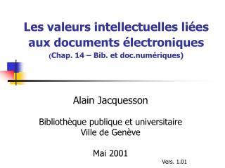 Les valeurs intellectuelles li�es aux documents �lectroniques ( Chap. 14 � Bib. et doc.num�riques)
