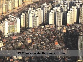 El Proceso de Urbanización